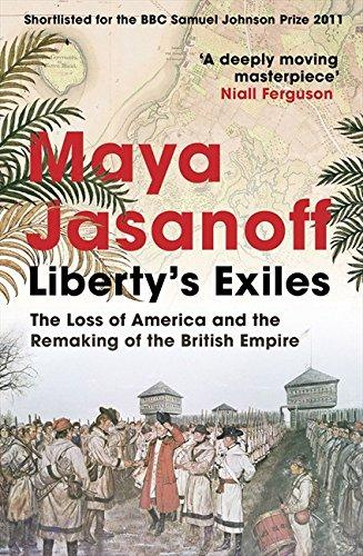 Liberty�S Exiles: The Loss Of America And The Remaking Of The British Empire.