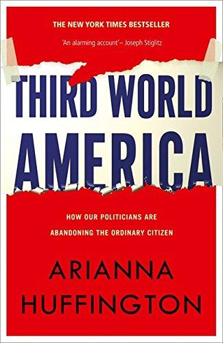 Third World America: How Our Politicians Are Abandoning The Ordinary Citizen