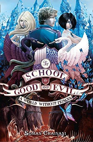 World Without Princes: The School For Good And Evil