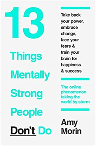 13 Things Mentally Strong People Dont D