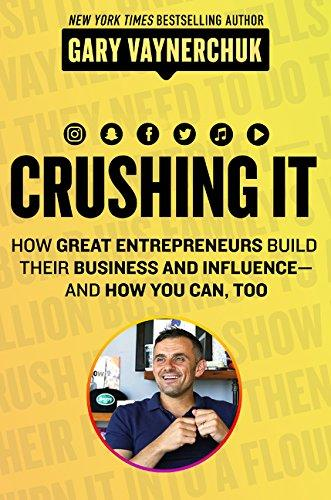 Crushing It: Int How Great Entrepreneurs