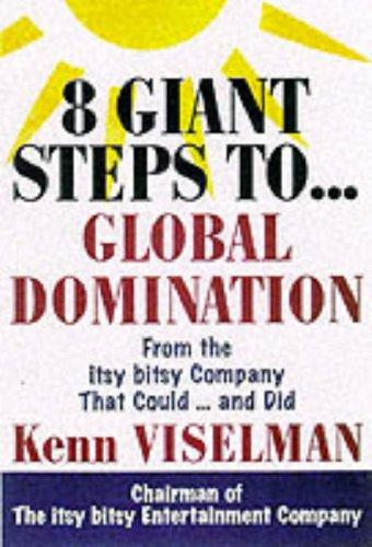 Eight Giant Steps To Global Domination