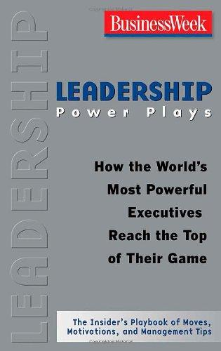Leadership Power Plays-How The World's Most Powerful Exceutives Reach The Top Of Their Game