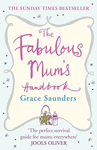 Fabulous Mum's Handbook, The