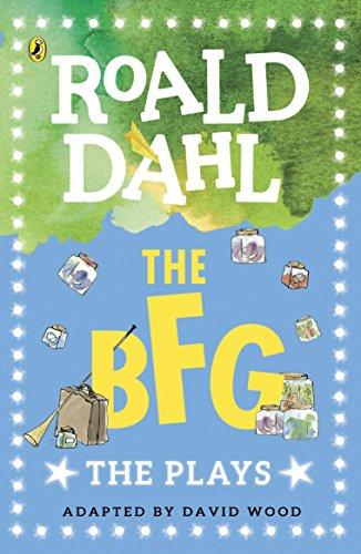 The BFG: The Plays (Dahl Plays