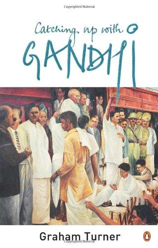 Catching Up With Gandhi