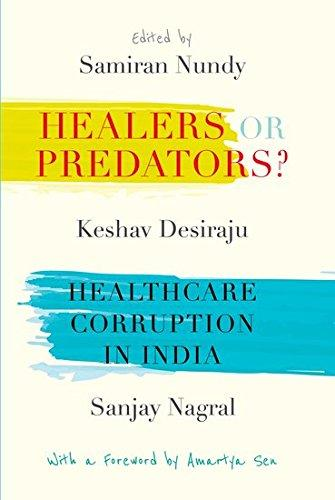 Healers Or Predators-Healthcare Corruption In India