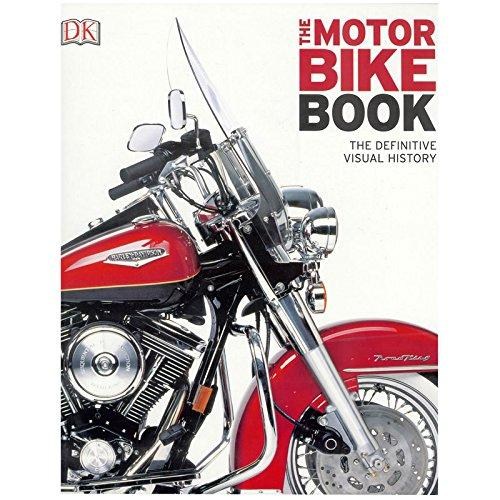 The Motorbike Book The Definitive Visual History