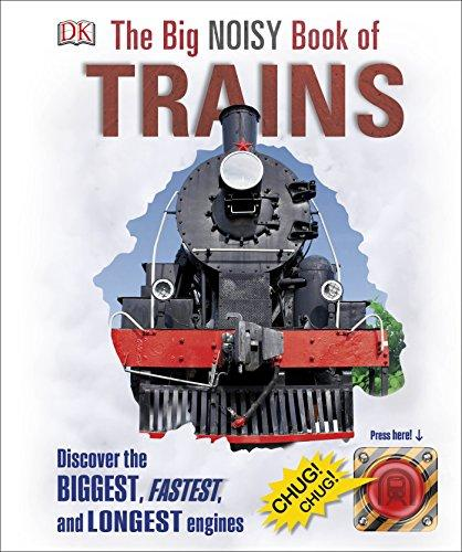 Big Noisy Book of Trains, The
