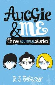 Auggie & Me: Three Wonder Stor