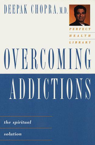 Overcoming Addictions-Perfect Health Library