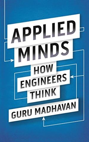 Applied Minds: How Engineers T