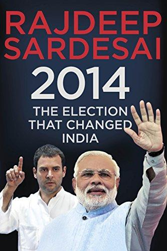 2014: Election That Changed In