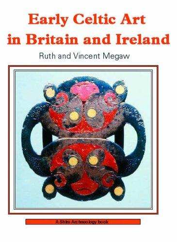 Early Celtic Art In Britain And Ireland