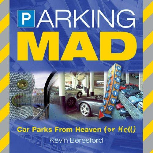 Parking Mad- Car Parks From Heaven (Or Hell)