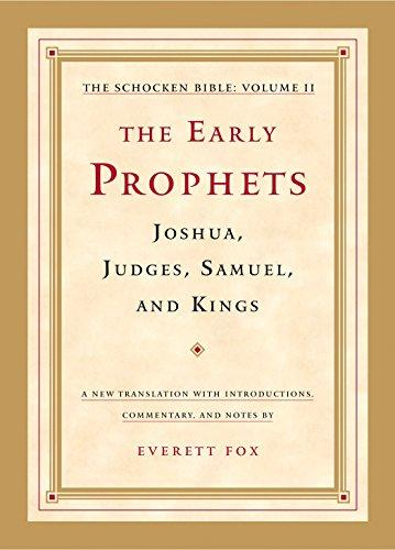The Early Prophets: Joshua, Judges, Samuel, And Kings: The Schocken Bible, Volume Ii: 2