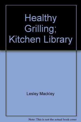 Healthy Grilling: Kichen Library