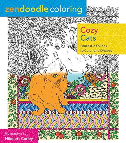 Zendoodle Coloring: Cozy Cats: Fantastic Felines To Color And Display