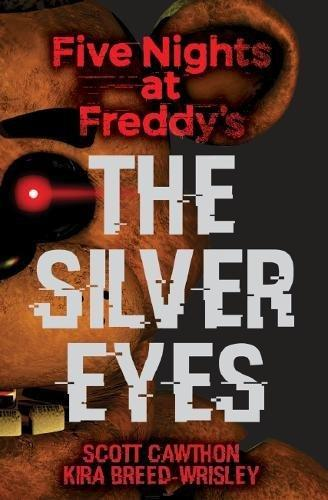 Five Nights At Freddy`S The Silver Eyes