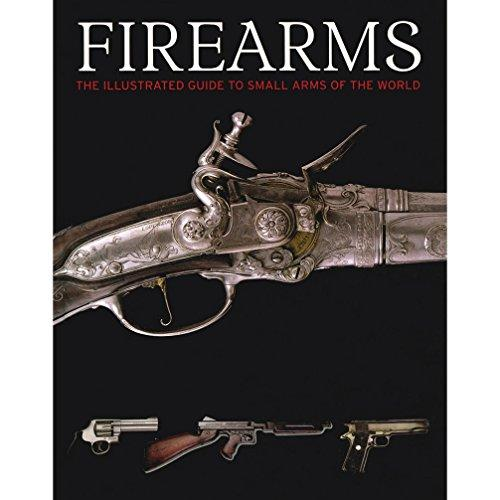 Firearms The Illustrated Guide To Small Arms Of The World