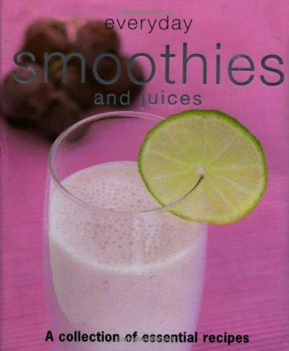 Everyday Smoothies And Juices
