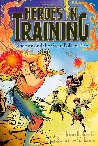 HEROES IN TRAINING: HYPERION AND THE GREAT BALLS OF FIRE