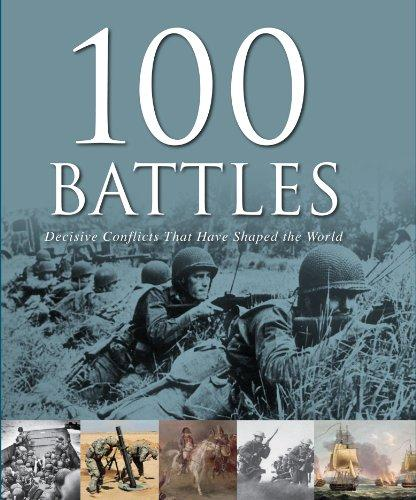 100 Battles-Decisive Conflicts That Have Shaped The World