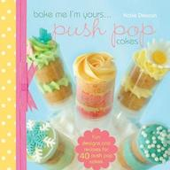 Bake Me I'm Yours : Push Pop C