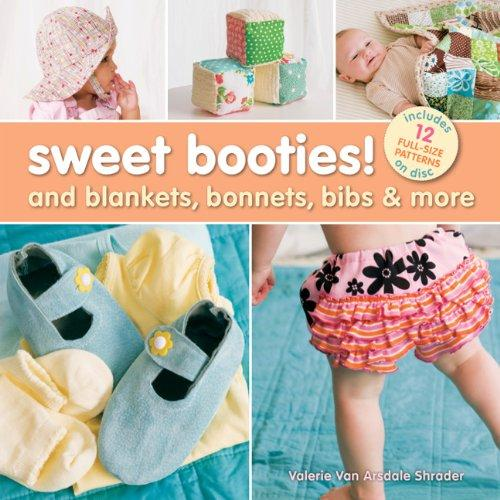 Sweet Booties!: And Blankets, Bonnets, Bibs & More