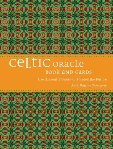 Celtic Oracle: How To Foretell The Future Using Ancient Folklore : Book Cards And Calendar