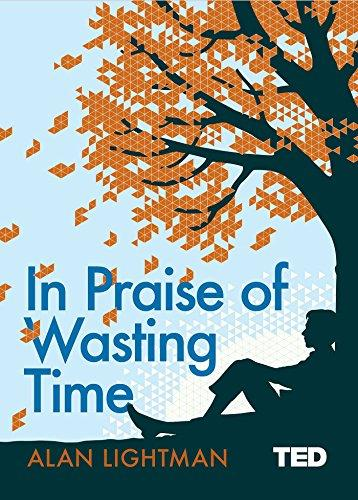 IN PRAISE OF WASTING TIME (TED BOOK)