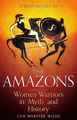 Amazons Women Warriors In Myth And Histo