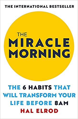 The Miracle Morning-The 6 Habits That Will Transform Your Life Before 8 Am
