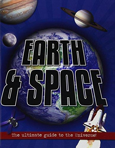 Earth & Space-The Ultimate Guide To The Universe