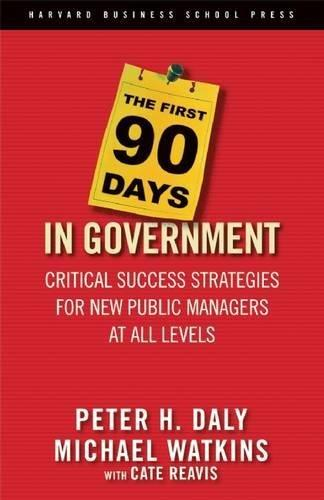 The First 90 Days in Governmen