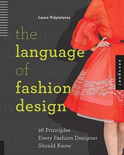 The Language Of Fashion Design: 26 Principles Every Fashion Designer Should Know