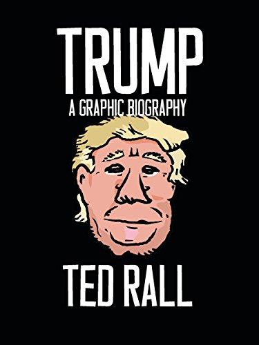 Trump : A Graphic Biography