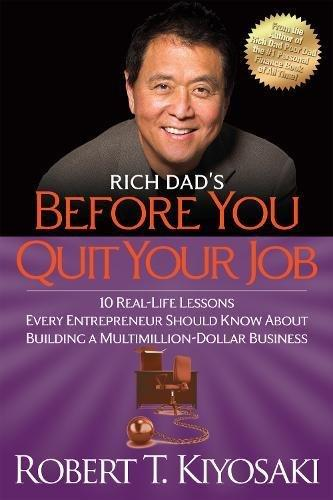 Rich Dad's Before You Quit You