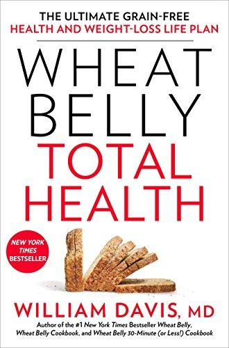 Wheat Belly Total Health- The Ultimate Grain-Free Health And Weight-Loss Life Plan