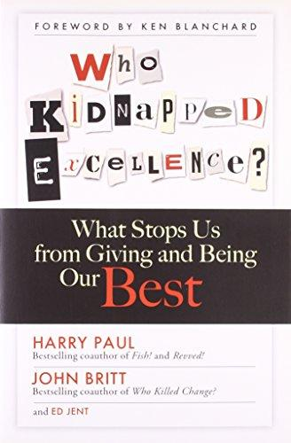 Who Kidnapped Excellenc: What Stops Us From Giving And Being Our Best