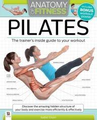 Pilates The Trainer`S Inside Gudie To Your Workout