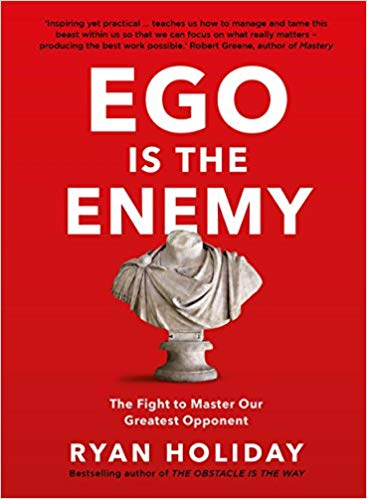 Ego Is The Enemy: Tlhe Fight To Master O