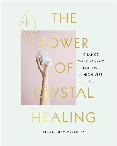 Power of Crystal Healing, The