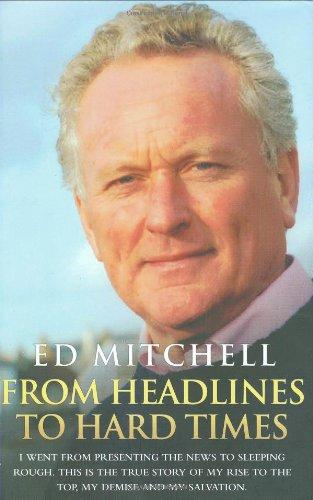 Ed Mitchell From Headlines To Hard Times