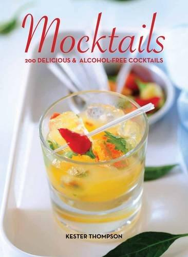 Mocktails: 200 Delicious & Alcohol-Free Cooktails