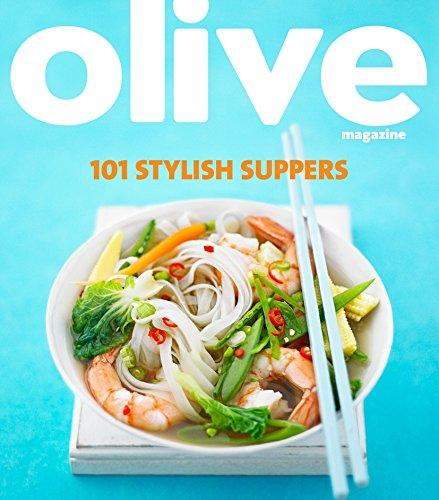 Olive: 101 Stylish Suppers