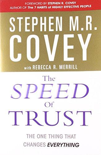 The Speed Of Trust: The One Thing That C