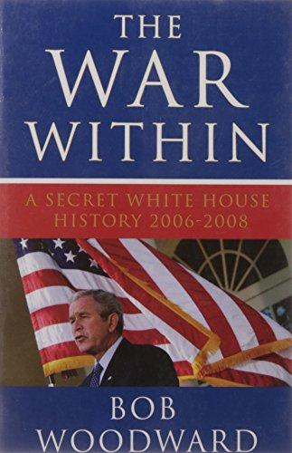 The War Within: A Secret White House History 2006 - 2008