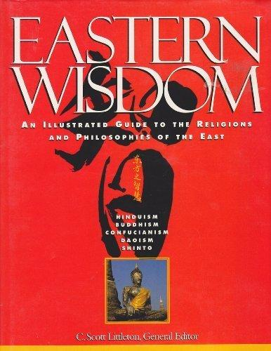 Eastern Wisdom-An Illustrated Guide To The Religions And Philosophies Of The East