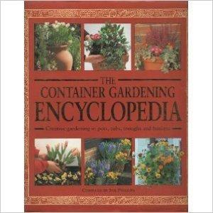 The Container Gardening Encyclopedia